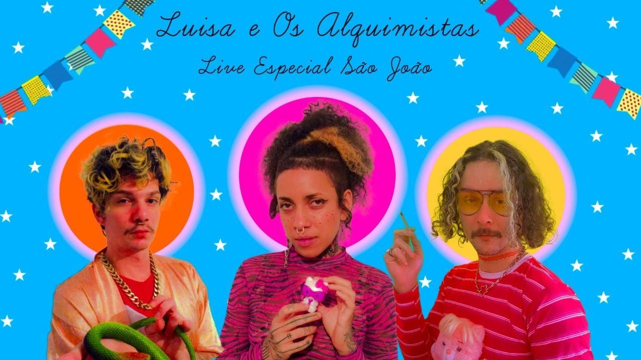 LUISA E OS ALQUIMISTAS - LIVE DE SÃO JOÃO 20/06 - 21HS