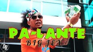 PA-LANTE ( VIDEO OFICIAL ) - BIG JEY