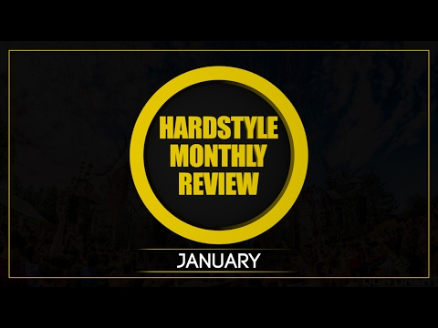 Hardstyle Monthly Review | January 2017 | [DOWNLOAD NOW!]