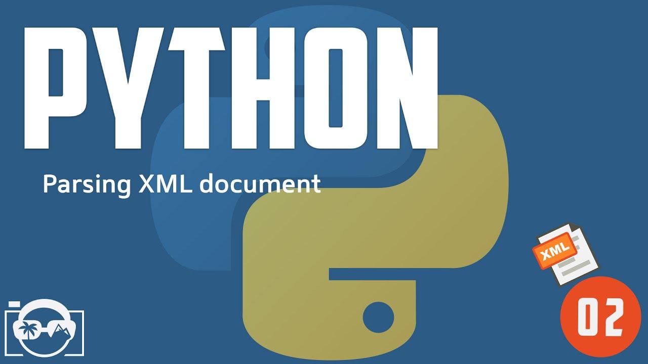 Parsing XML document with Python using xml etree ElementTree - python xml  document parser