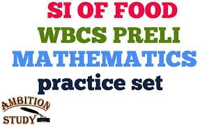 510. MATHEMATICS PRACTICE SET FOR SI OF FOOD EXAM IN ENGLISH/ BENGALI VERSION