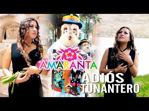 AMARANTA: ADIÓS TUNANTERO / Video oficial 2017 / TARPUY PRODUCCIONES