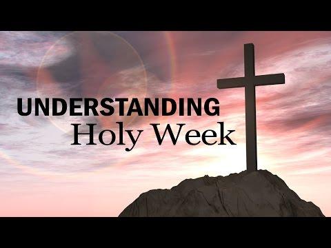 Understanding Holy Week