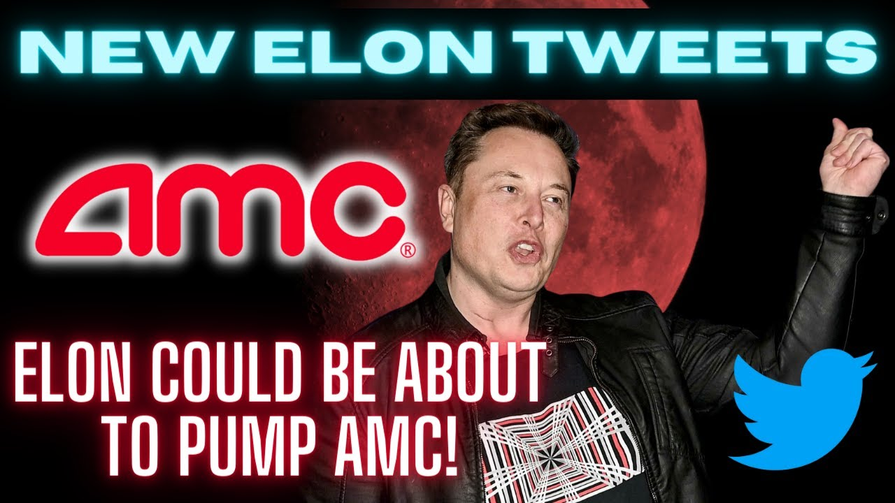 MYSTERIOUS TWEETS:  Elon Musk Could be about to PUMP AMC - Short Squeeze $100K+ AMC share price