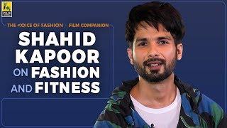 Shahid Kapoor On Fashion & Fitness | The Voice Of Fashion | Film Companion