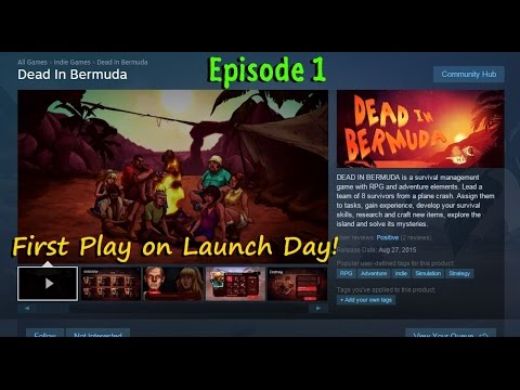 Dead In Bermuda! - First Play on Launch Day!  Episode 1