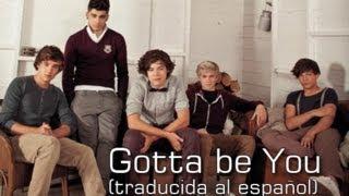 One Direction - Gotta be You (traducida al español)
