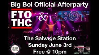 FTO + THC + JBOT (Big Boi Afterparty) @ Salvage Station 6-3-2018