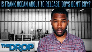 Frank Ocean Likely Releasing 'Boys Don't Cry' Album - The Drop Presented by ADD