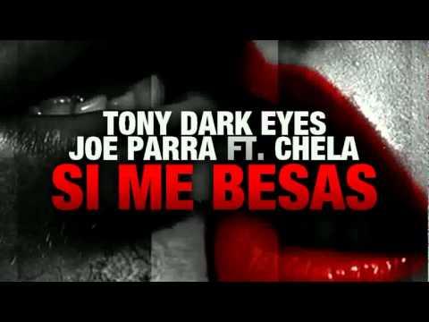Tony Dark Eyes  Joe Parra ft Chela   Si Me Besas Original 2012