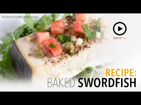 How To Bake Swordfish Mediterranean-Style | Fulton Fish Market