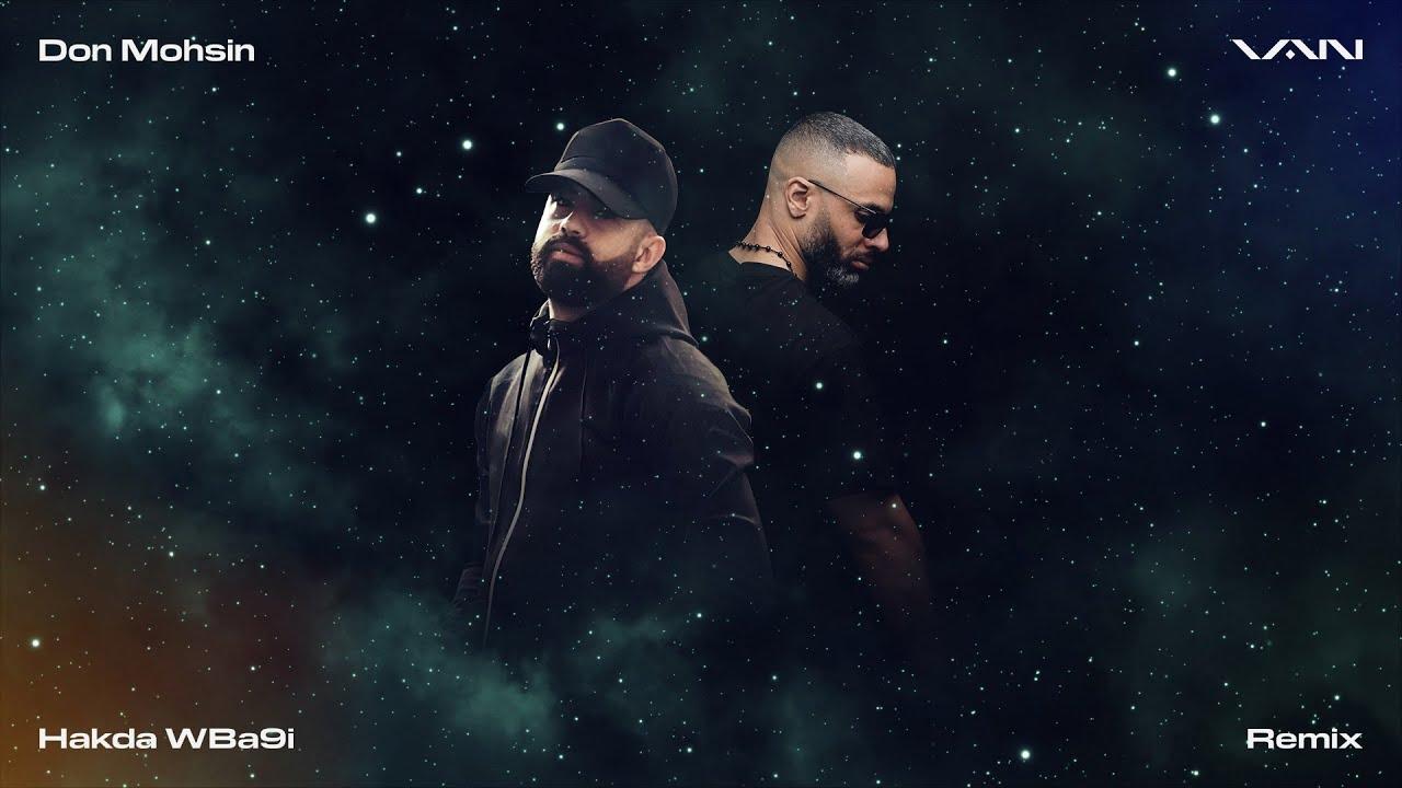 VAN - Hakda WBa9i (Remix) [feat. Don Mohsin] [Visualizer]