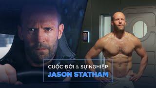 Jason Statham: ÔNG HÓI QUYỀN LỰC CỦA DÒNG PHIM HÀNH ĐỘNG HOLLYWOOD
