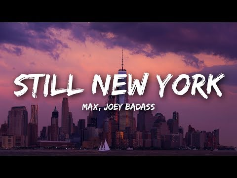 MAX - Still New York (Lyrics) feat. Joey Bada$$