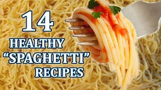 "14 Healthy ""Spaghetti"" Recipes 