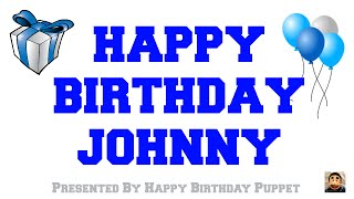 Happy Birthday Johnny - Best Happy Birthday Song Ever