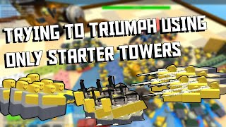 Trying to Triumph using only STARTER TOWERS [Tower Defense Simulator ROBLOX]