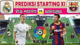 REAL MADRID VS BARCELONA PREDIKSI STARTING LINE UP | EL CLASICO 2021