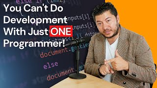 You Can't Do Development With Just ONE Programmer!