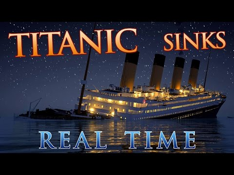 Titanic sinks in REAL TIME - 2 HOURS 40...