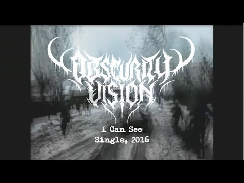 OBSCURITY VISION - I Can See - (OFFICIAL)