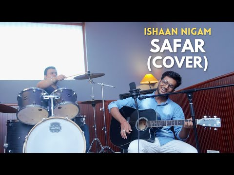 SAFAR - Jab Harry Met Sejal | Arijit Singh | Cover By Ishaan Nigam