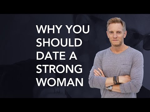 Why You Should Date A Strong Woman
