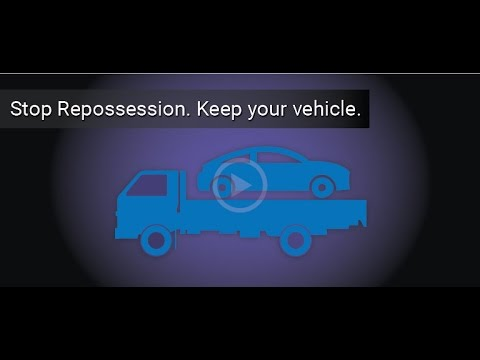 How to Stop Vehicle Repossession