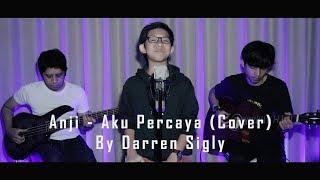 Anji - Aku Percaya (COVER) By DARREN SIGLY