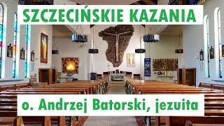 Szczecińskie kazania - Niedziela 16 września 2018