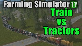Train Vs Tractors - Farming Simulator 2017