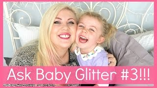 Ask Baby Glitter #3! | Sprinkle of Glitter