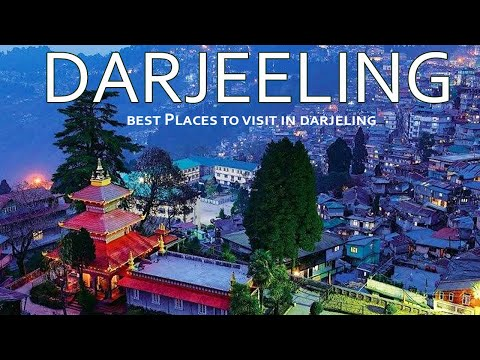 Travel to Darjeeling, West Bengal, India | Indian Travel Videos in Hindi