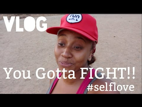 The Importance of Fighting For What You Want #SelfLove