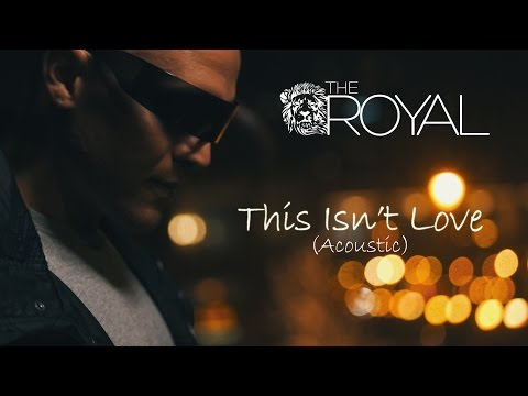The Royal - This Isn't Love (Acoustic)