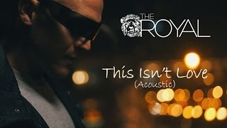 The Royal - This Isn