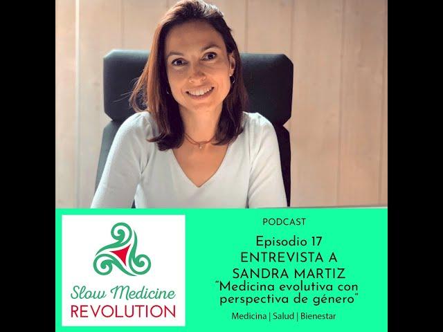 Episodio 17 – Entrevista a la doctora Sandra Martiz: medicina evolutiva con perspectiva de género