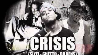 Crisis - [SIYEI - GHETTO - DRBENS]