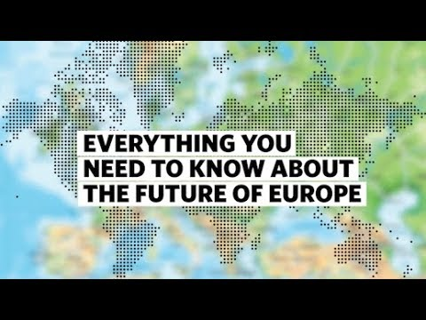 Everything You Need to Know About the Future of Europe