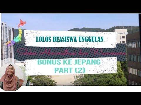 Lolos Beasiswa Unggulan (Wawancara) + Bonus ke Jepang (part 2)