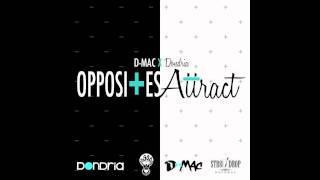 Watch DMac Opposites Attract featuring Dondria video