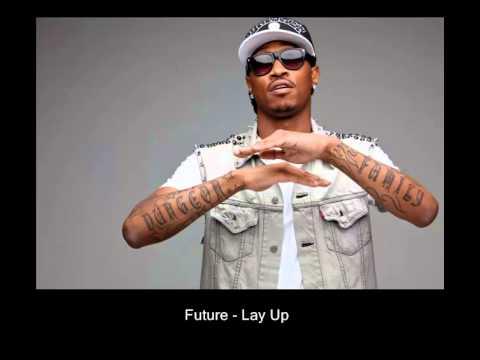 Future - Lay Up