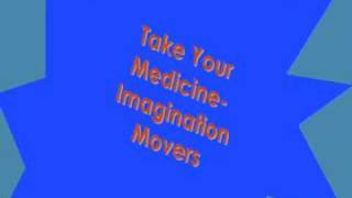 Imagination movers-Take your Medicine