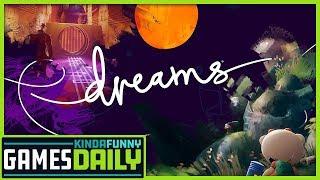 Dreams Release Date (Kinda) - Kinda Funny Games Daily 02.20.19
