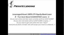Asset Based Guaranteed 100% LTV Equity Bank Loan.wmv