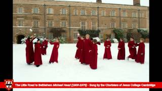 Jesus College Choir sings The Little Road to Bethlehem - Michael Head (1900-1976)