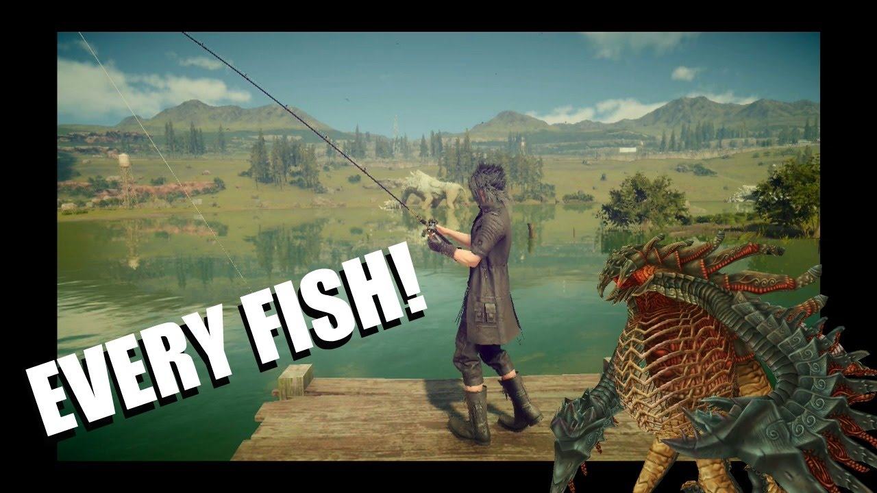 How to catch every single fish in final fantasy xv tips for Final fantasy 15 fishing