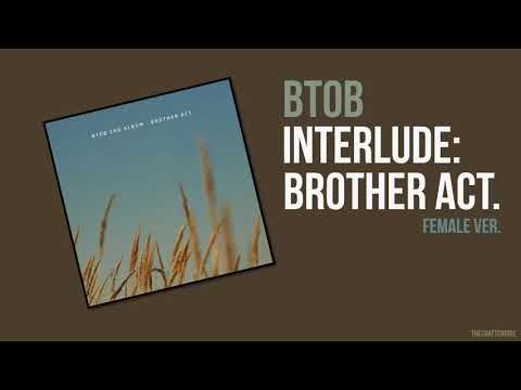 BTOB : Interlude: Brother Act [Female Pitch Ver.]