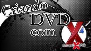 Como Criar DVD Personalizados com o ConvertX To DVD 4
