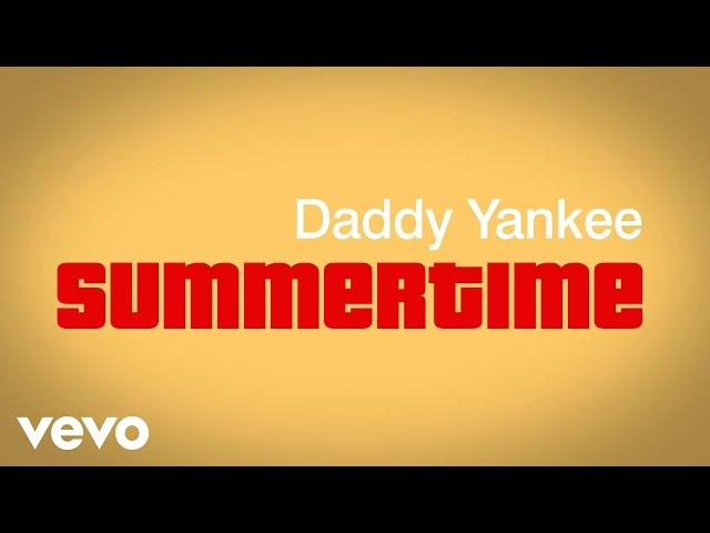 Daddy Yankee - Summertime (Lyric Video)